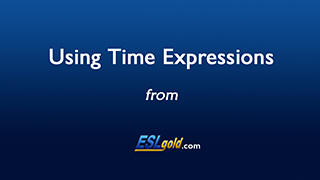 Using Time Expressions