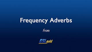 ESLgold.com Frequency Adverbs video