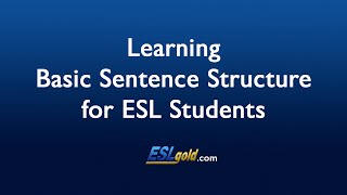 ESLgold.com Learning Basic Sentence Structure for ESL Students video