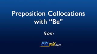 "Preposition Collocations with ""Be"""
